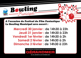 Les horaires du Bowling Municipal à l'occasion du Festival International du Film Fantastique